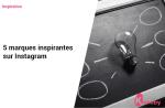 5 marques inspirantes qui se démarque sur Instagram