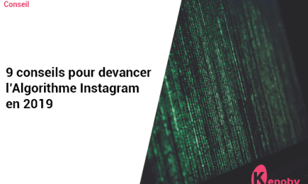 9 conseils pour devancer l'Algorithme Instagram en 2020