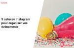 5 astuces Instagram pour organiser vos événements