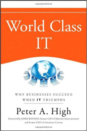 World Class IT: Why Businesses Succeed When IT Triumphs Book Cover