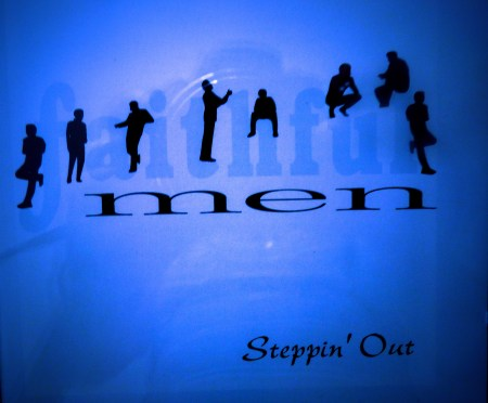 Faithful Men Steppin' Out