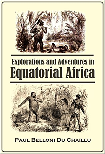 Exploration and Adventures in Equatorial Africa