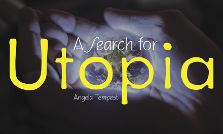 A Search for Utopia: 10 – Four-dimensional Disillusionment
