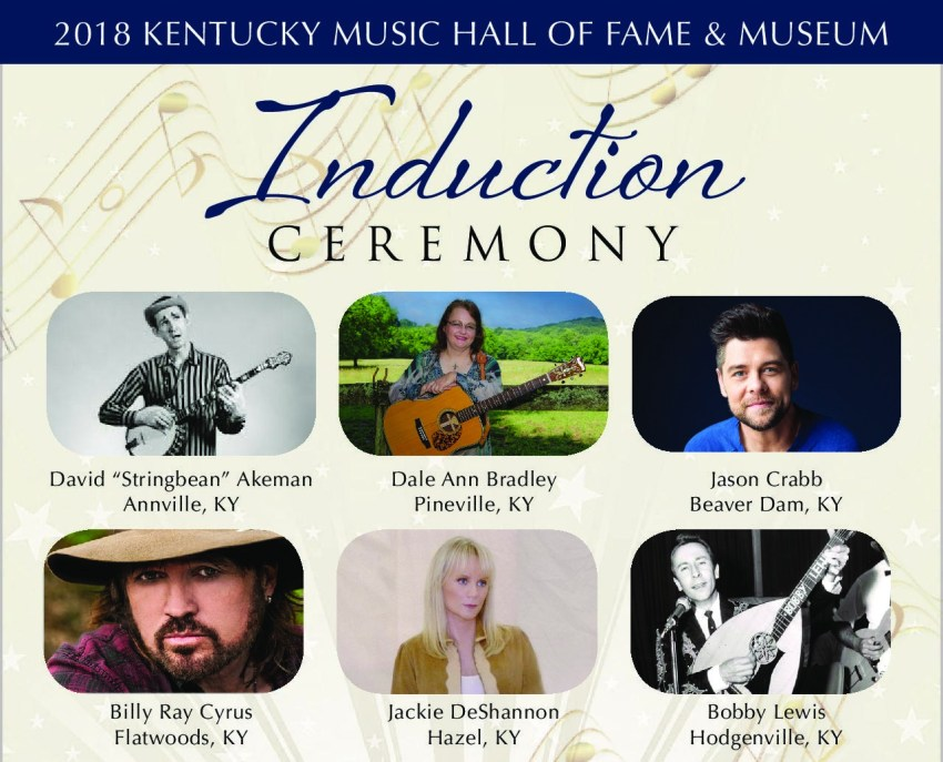 """Kentucky Music Hall of Fame 2018 Inductees include David """"Stringbean"""" Akeman, Dale Ann Bradley, Jason Crabb, Billy Ray Cyrus, Jackie DeShannon, and Bobby Lewis."""