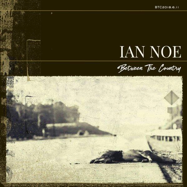Ian Noe Between the Country Album Cover