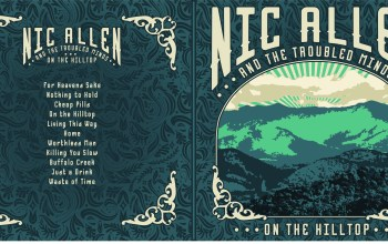 "First Listen of Nic Allen and the Troubled Minds ""On the Hilltop"" album"