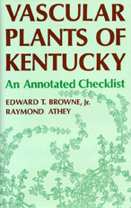 Vascular Plants Of Kentucky: An Annotated Checklist edited by Edward T. Browne and Raymond Athey