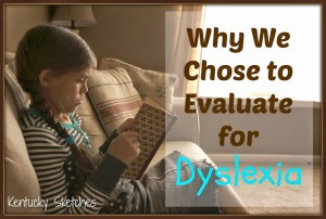 Why We Chose to Evaluate for Dyslexia