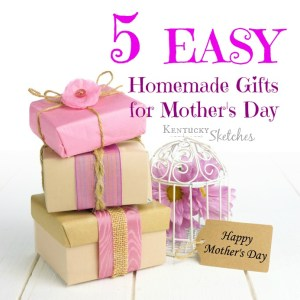 Five Things Tuesday — 5 Easy Homemade Gifts for Mother's Day
