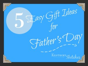 Five Things Tuesday — 5 Easy Gift Ideas for Father's Day