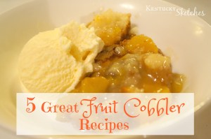 Five Things Tuesday — 5 Great Fruit Cobbler Recipes