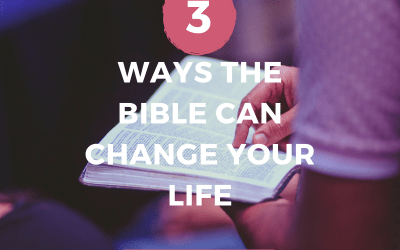 3 Ways the Bible Can Change Your Life – Psalm 119:11