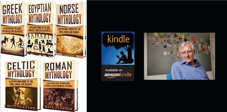 Amazon Kindle- H&S Magazine's Recommended Book Of The Week- Matt Clayton- Mythology: A Captivating Guide to Greek Mythology, Egyptian Mythology, Norse Mythology, Celtic Mythology and Roman Mythology Kindle Edition