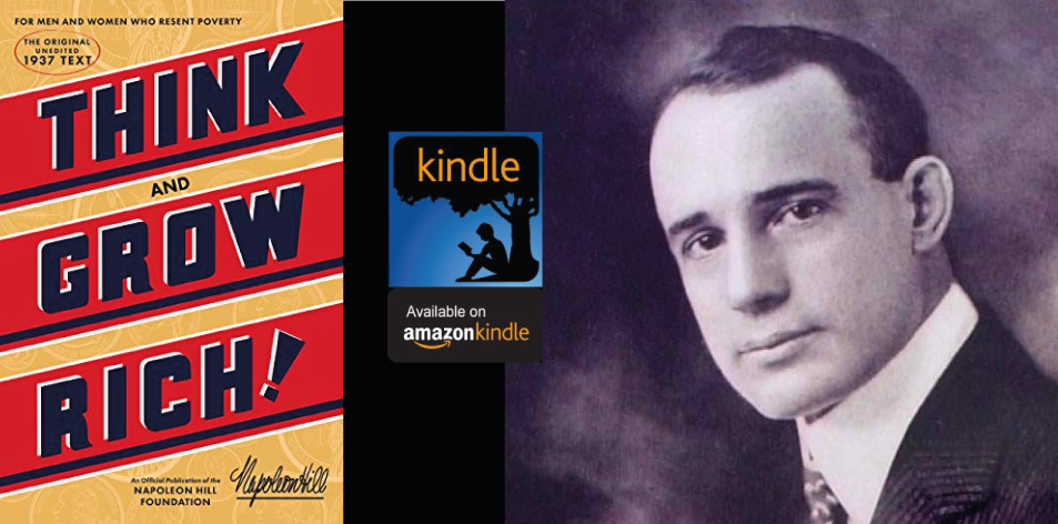 Amazon Kindle- H&S Magazine's Recommended Book Of The Week- Napoleon Hill- Think and Grow Rich: The Original, an Official Publication of The Napoleon Hill Foundation