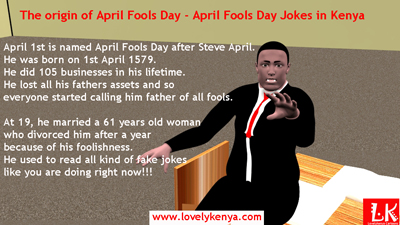 The origin of April Fools Day – Where did April fools day come from? History of April fools Day – What year did April Fools Day begin, April Fools Day Jokes in Kenya