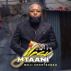 Moji Shortbabaa - Yesu Mtaani