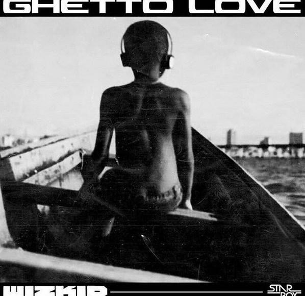 , WIZKID – Ghetto Love Lyrics