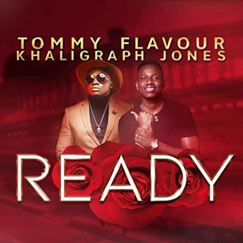 Tommy Flavour - Ready Ft Khaligraph Jones