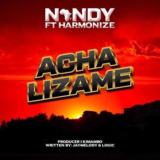 Nandy Ft Harmonize - Acha Lizame [Mp3 Audio Download]