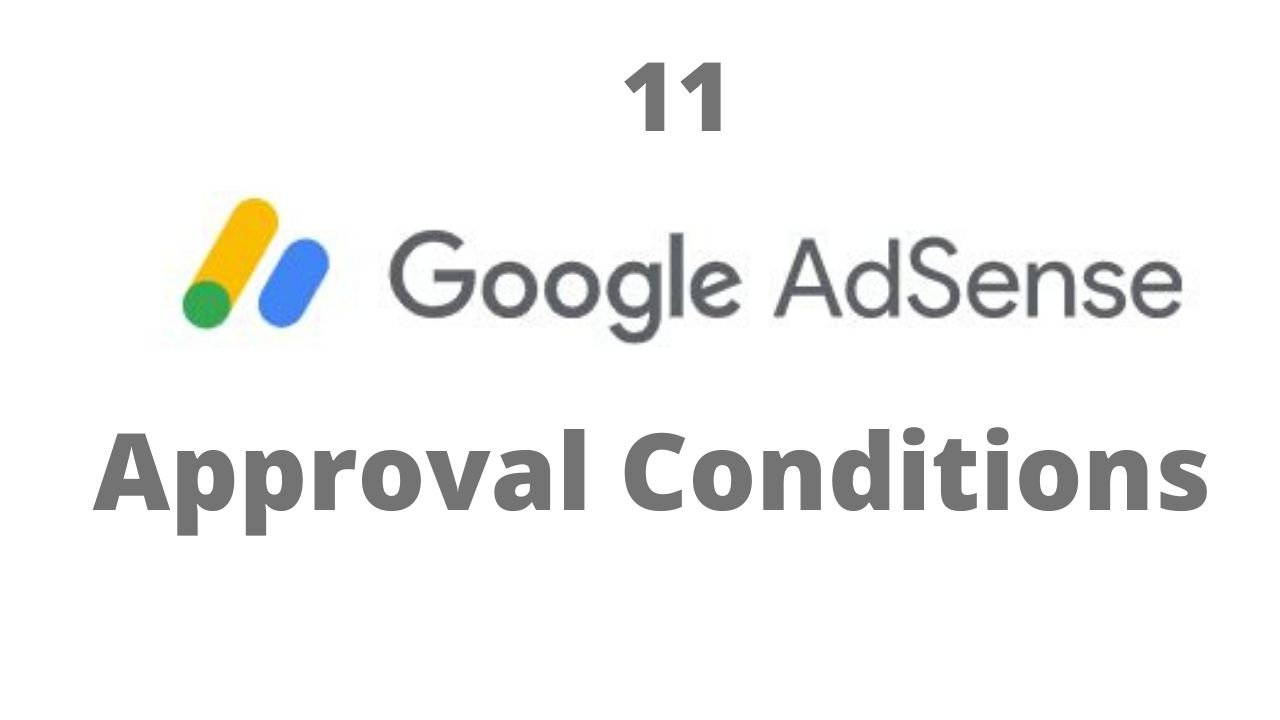 11 Google AdSense Account approval Conditions for websites