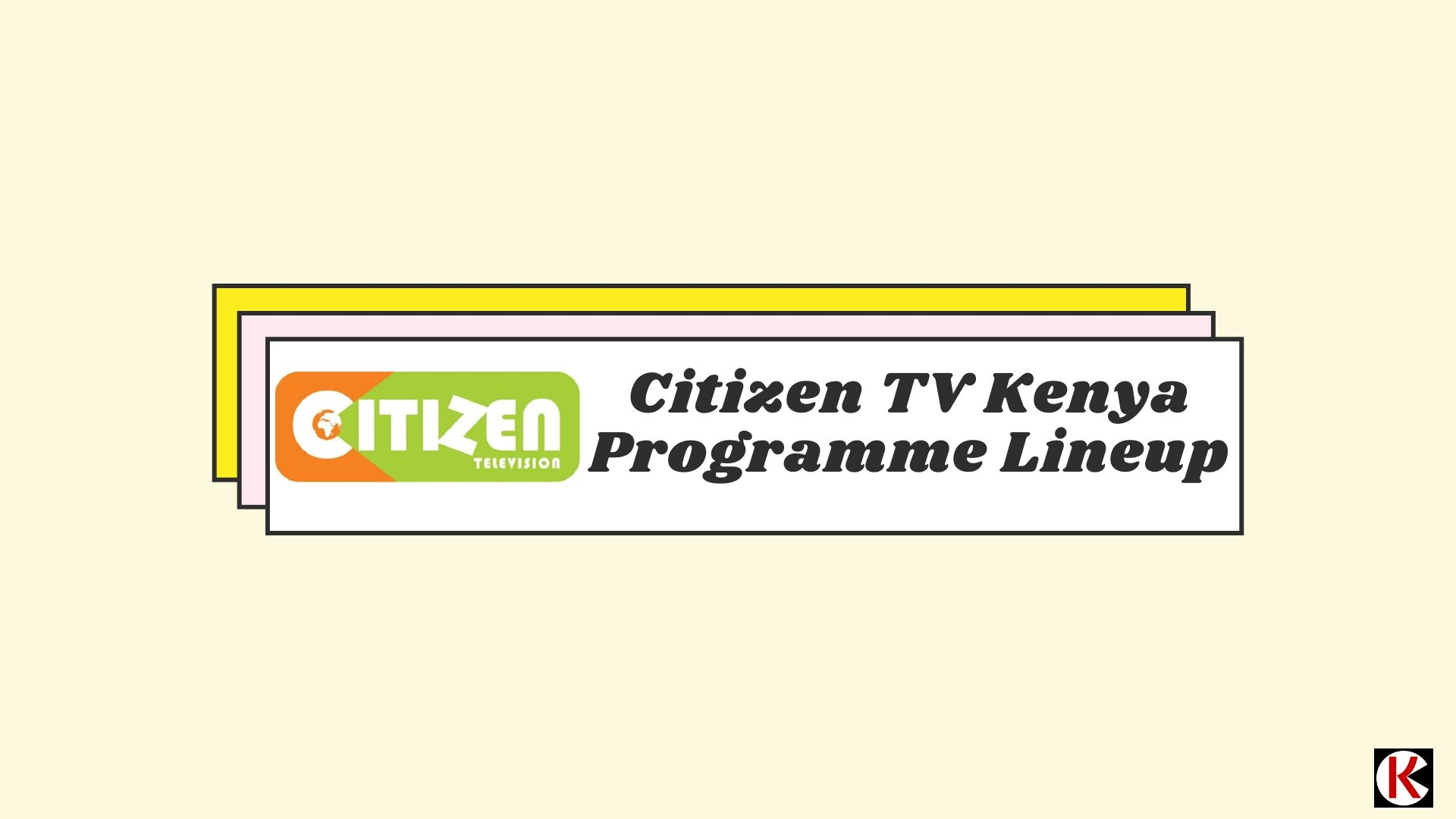 Citizen TV Programme Lineup Today and Weekly Schedule of Shows
