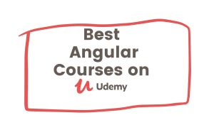 Top 55 Best Angular Courses on Udemy