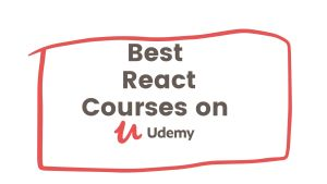 Top 58 Best React Courses on Udemy