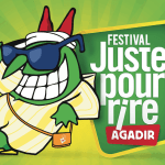 JUST FOR LAUGH: AGADIR ANNONCE SON PREMIER FESTIVAL DE RIRE