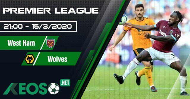 Xembongdahd đưa tin West Ham vs Wolverhampton Wanderers 21h00 ngày 15/03/2020 0