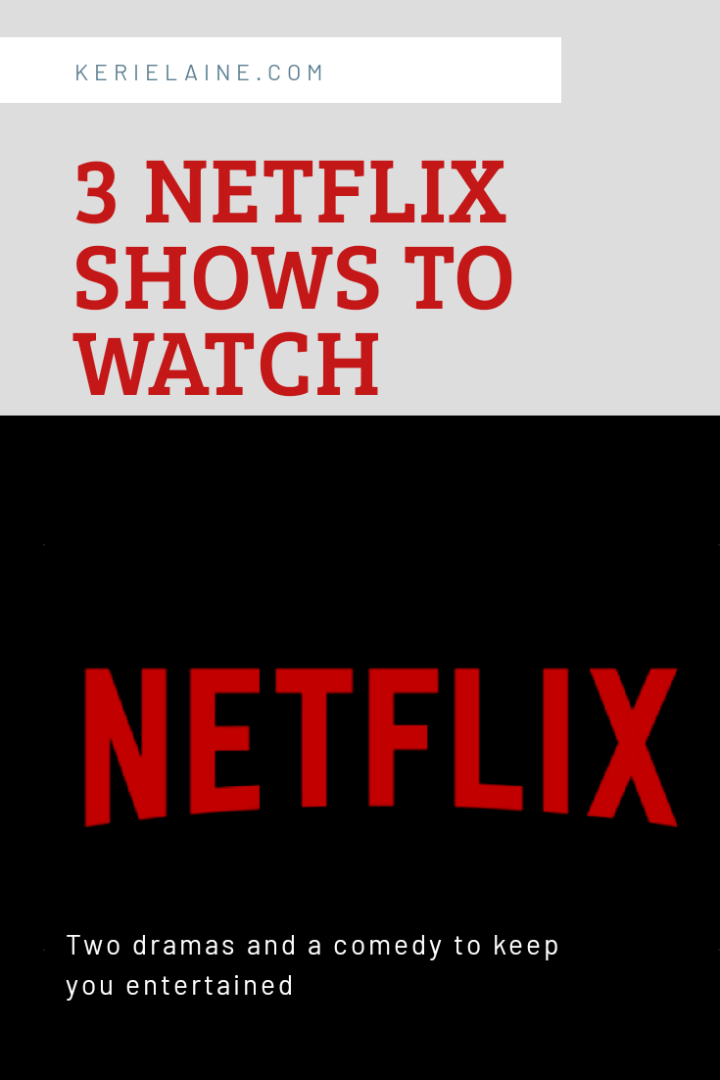 3 Netflix Shows to Pass the Time
