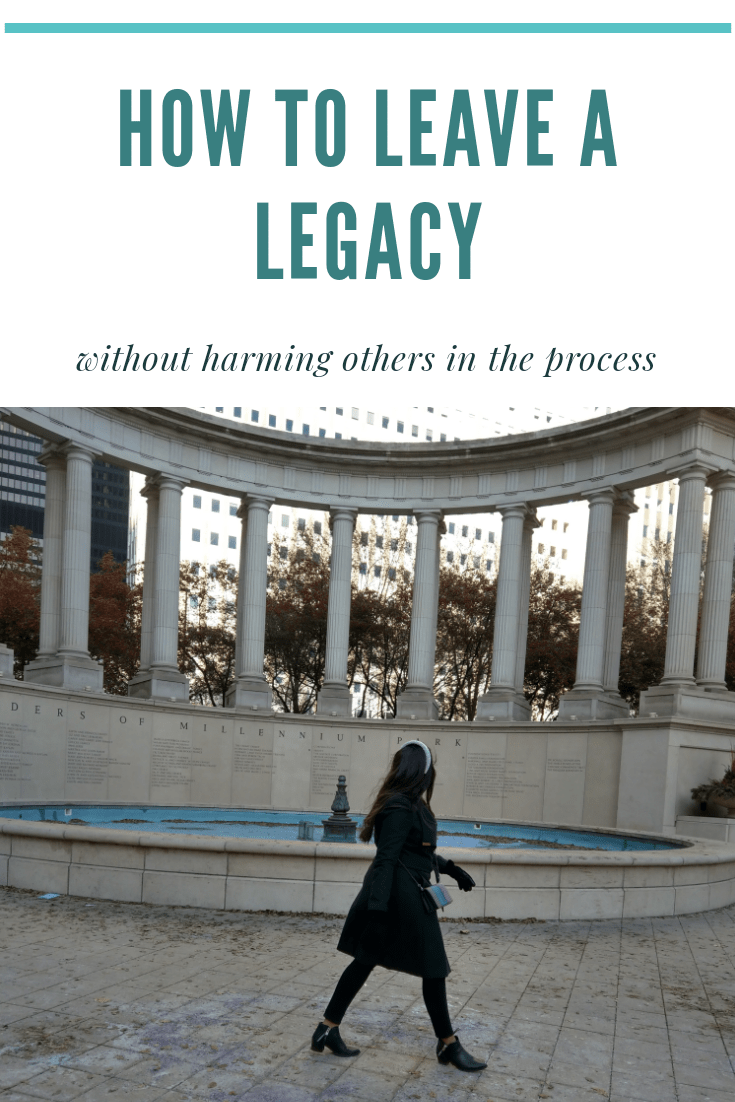 How to Leave a Legacy