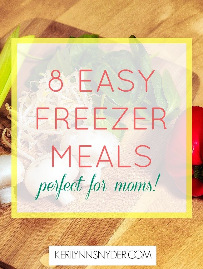 8 freezer meals every mom needs to have in her freezer!
