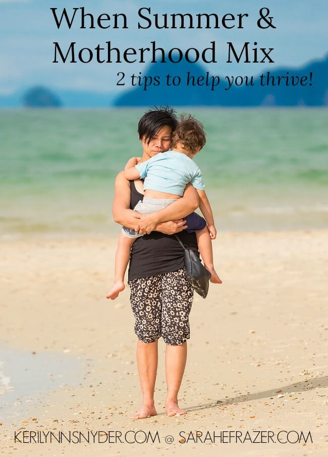 Tips for when summer and motherhood mix