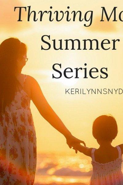 Thriving Mom Summer Series