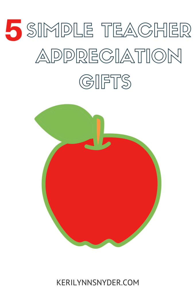 5 teacher appreciation gifts, gifts for teachers