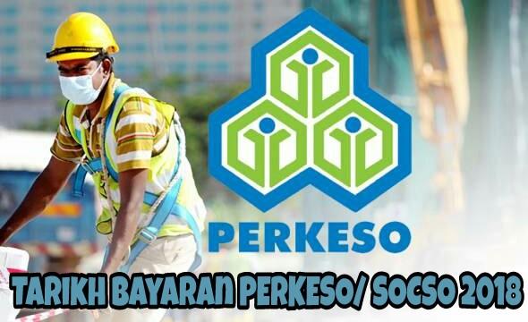 Tarikh Bayaran PERKESO/ SOCSO 2018
