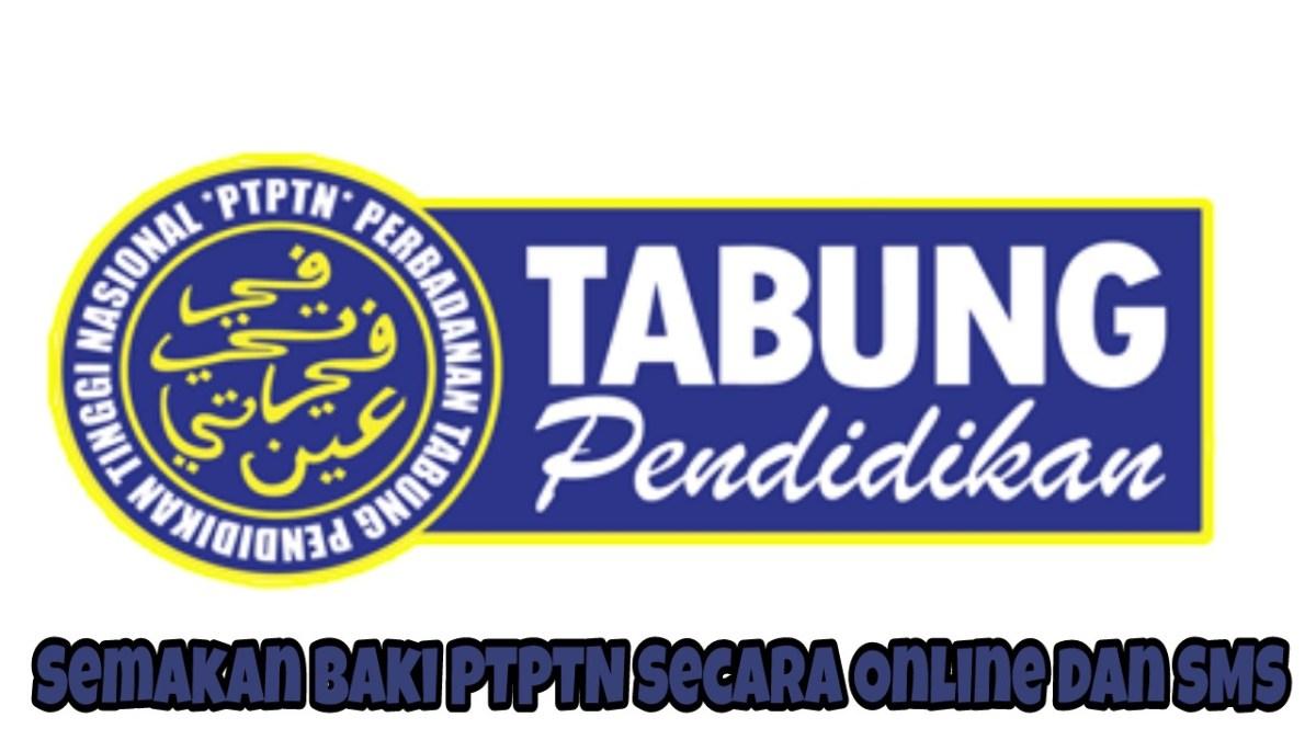 Semakan Baki PTPTN Secara Online dan SMS