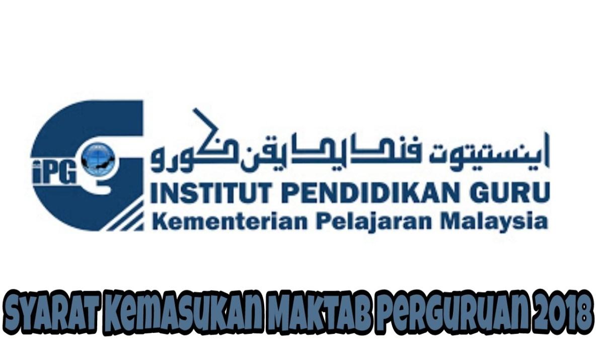 Syarat Kemasukan Maktab Perguruan 2018