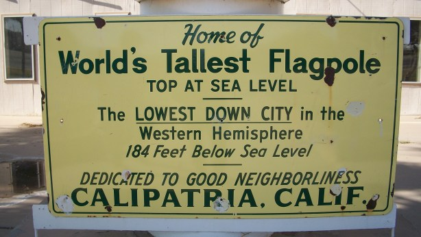 Calipatria, California Lowest Down City and World's Tallest Flagpole