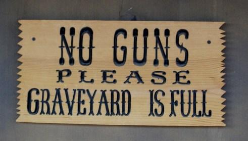 No guns, please. The graveyard is full.