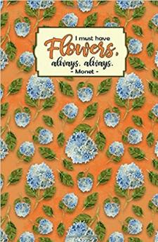 I Must Have Flowers, Always, Always Journal