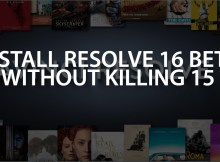 Install Davinci Resolve 16 beta - Without killing version 15 6