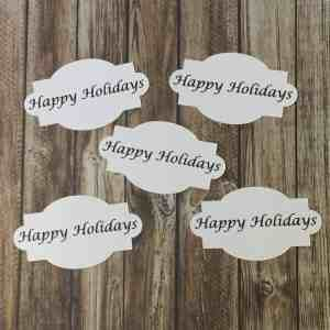 Handmade Sentiment Cuts Happy Holidays Fancy