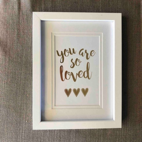 Handmade Foiled Quote in Frame You are So Loved Gold