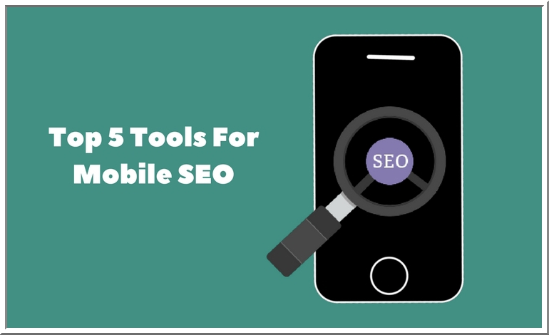 Mobile SEO: Top 5 Tools For Mobile - First SEO Strategy Development