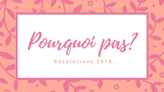Oser prendre des résolutions pour aborder une nouvelle année #56
