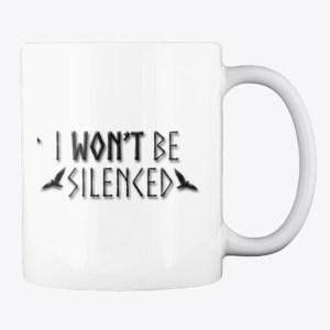 I won;t be Silenced Back