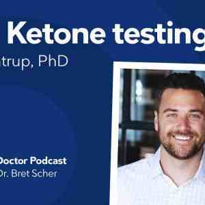 Ketone testing masterclass — Diet Doctor Podcast with Trey Suntrup, PhD
