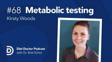 Metabolic testing masterclass — Diet Doctor Podcast with Kirsty Woods