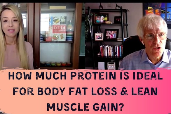How Much Protein Is Ideal For Body Fat Loss & Lean Muscle Gain?